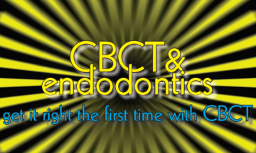 CBCT & Endodontics – Get i right the first time with CBCT